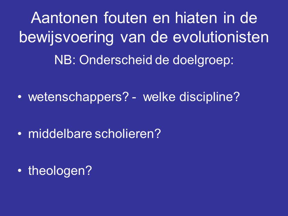 Aantonen fouten en hiaten in de bewijsvoering van de evolutionisten