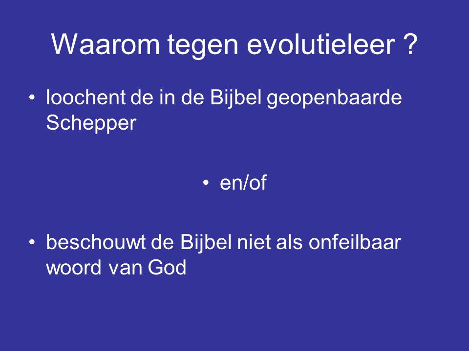 Waarom tegen evolutieleer