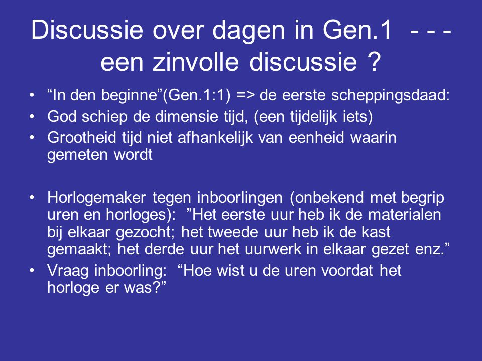Discussie over dagen in Gen.1 - - - een zinvolle discussie