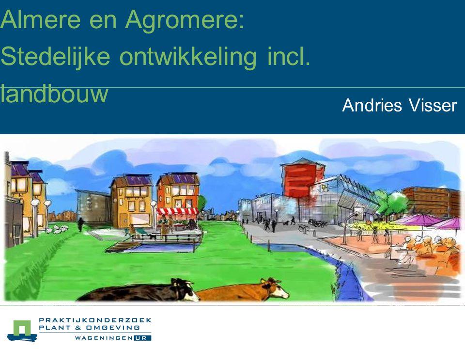 Almere en Agromere: Stedelijke ontwikkeling incl. landbouw
