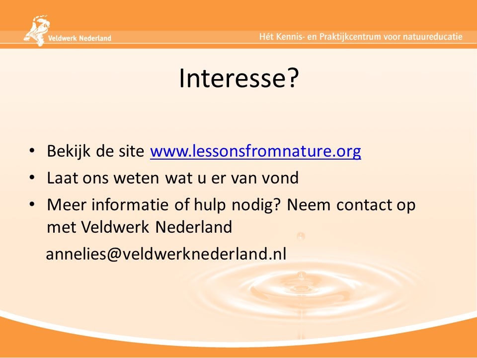 Interesse Bekijk de site www.lessonsfromnature.org
