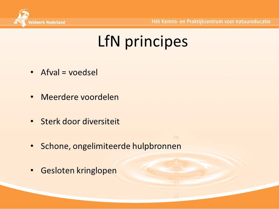 LfN principes Afval = voedsel Meerdere voordelen