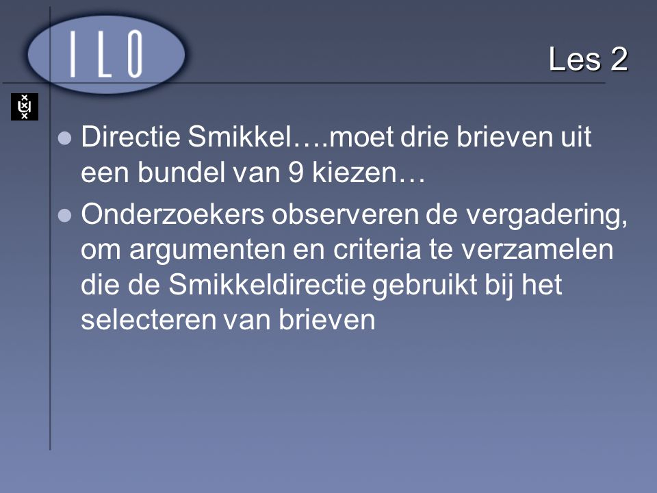 Les 2 Directie Smikkel….moet drie brieven uit een bundel van 9 kiezen…