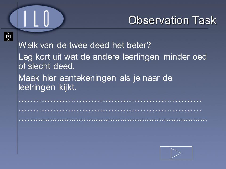 Observation Task Welk van de twee deed het beter