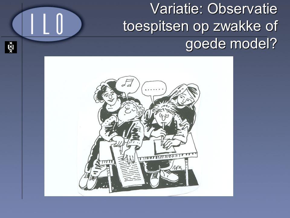 Variatie: Observatie toespitsen op zwakke of goede model
