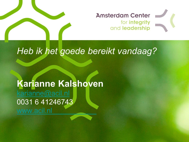 Heb ik het goede bereikt vandaag. Karianne Kalshoven karianne@acil. nl