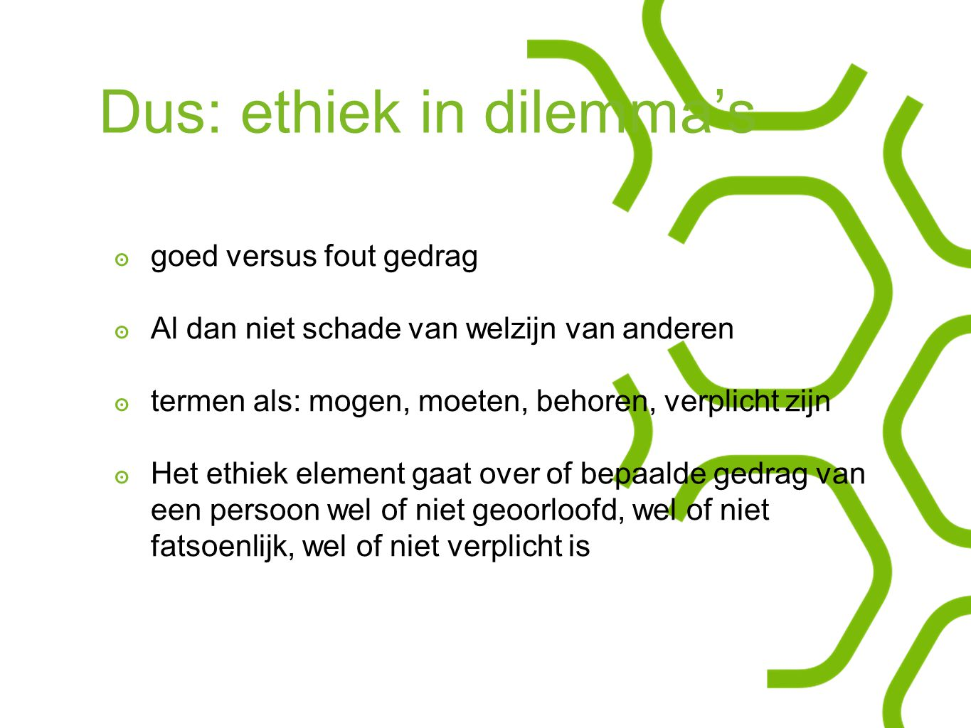 Dus: ethiek in dilemma's