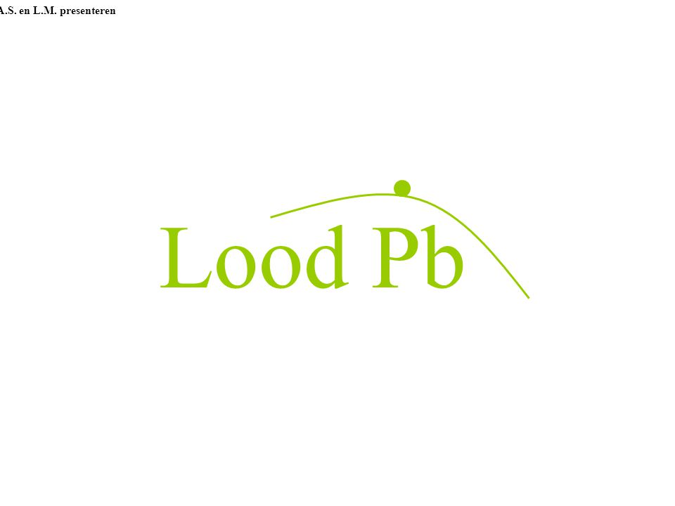 A.S. en L.M. presenteren Lood Pb