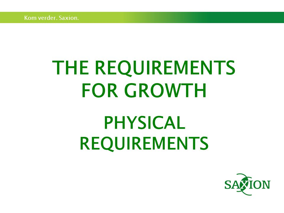 THE REQUIREMENTS FOR GROWTH PHYSICAL REQUIREMENTS