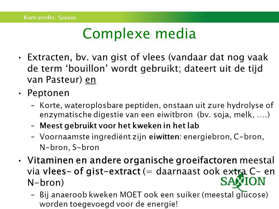 Complexe media Extracten, bv. van gist of vlees (vandaar dat nog vaak de term 'bouillon' wordt gebruikt; dateert uit de tijd van Pasteur) en.