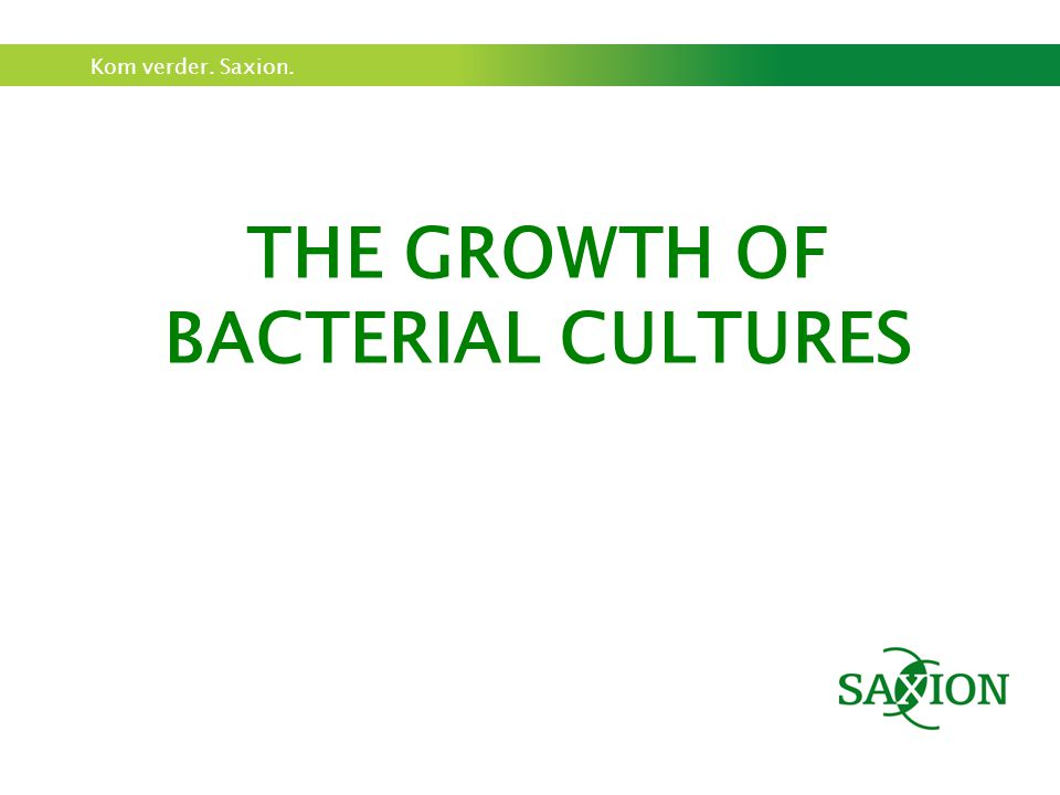 THE GROWTH OF BACTERIAL CULTURES