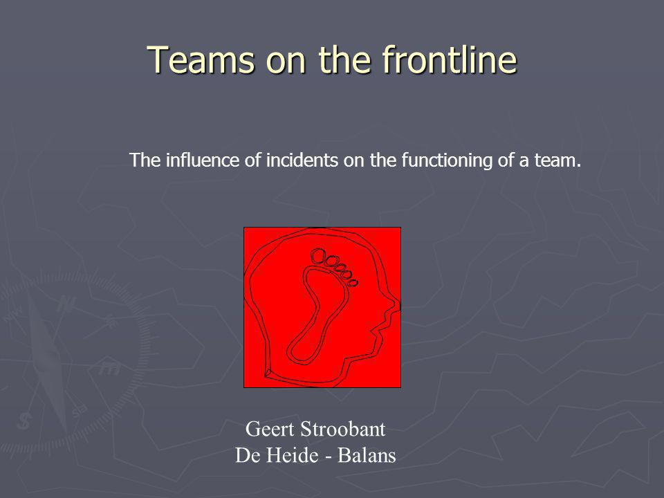 Teams on the frontline Geert Stroobant De Heide - Balans