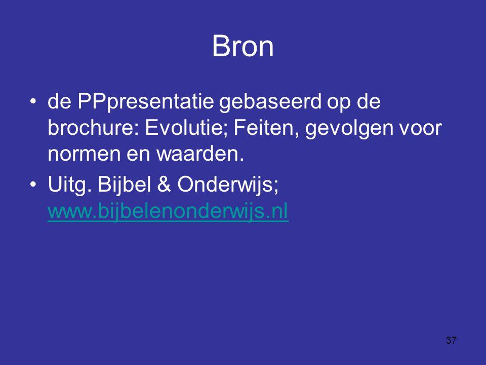 Bron de PPpresentatie gebaseerd op de brochure: Evolutie; Feiten, gevolgen voor normen en waarden.