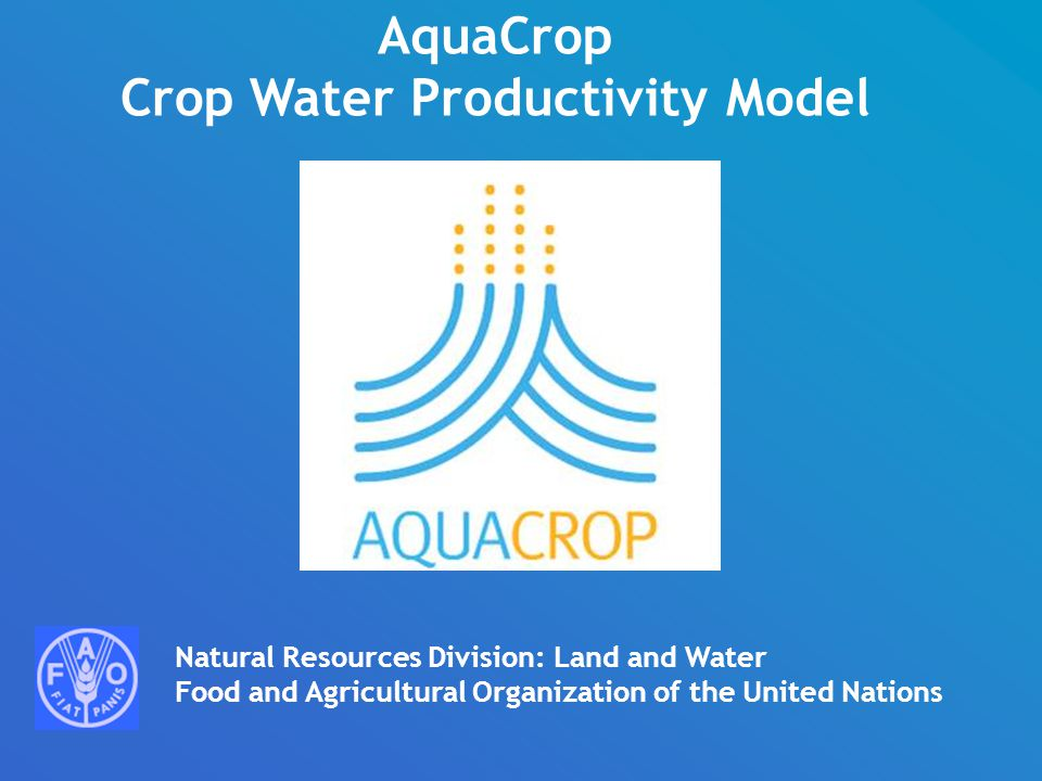 AquaCrop Crop Water Productivity Model