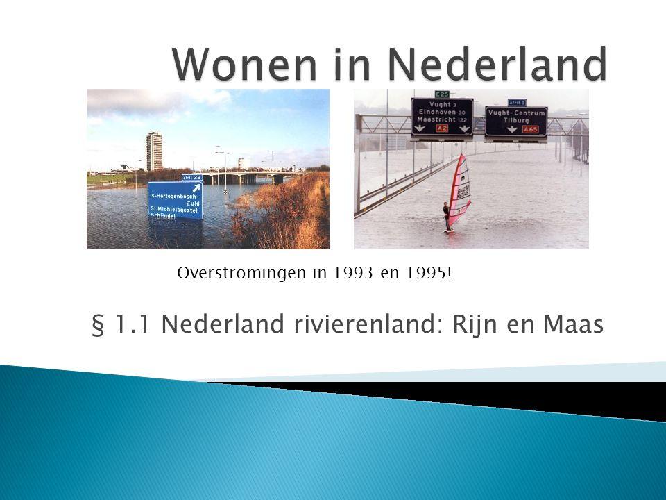 § 1.1 Nederland rivierenland: Rijn en Maas