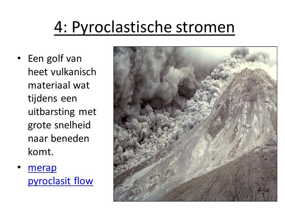 4: Pyroclastische stromen