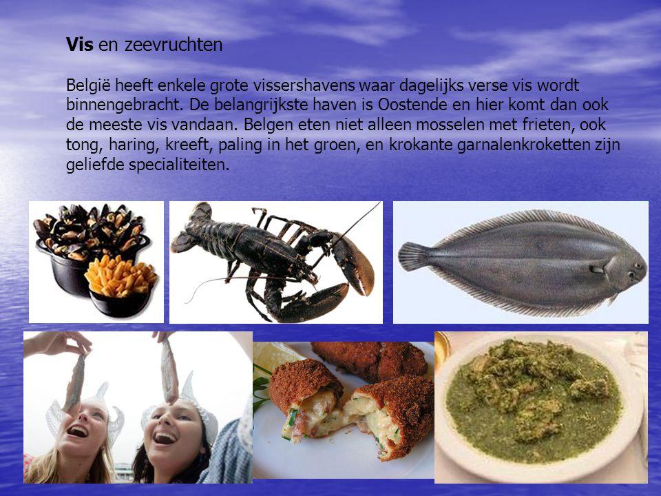 Vis en zeevruchten België heeft enkele grote vissershavens waar dagelijks verse vis wordt binnengebracht.