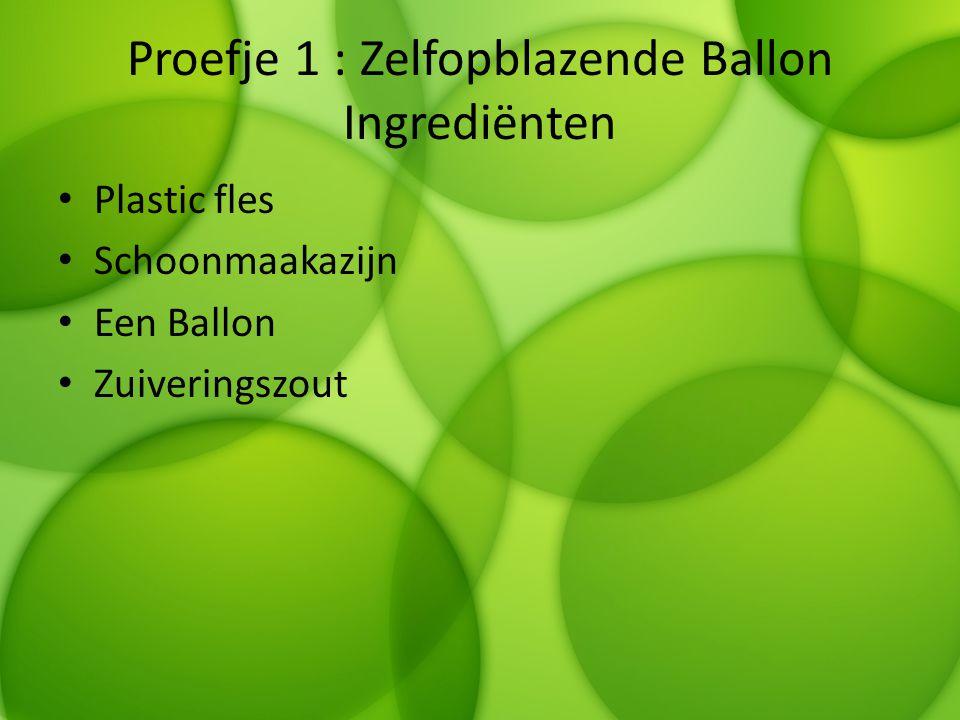 Proefje 1 : Zelfopblazende Ballon Ingrediënten