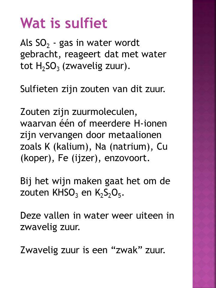 Wat is sulfiet Als SO2 - gas in water wordt gebracht, reageert dat met water tot H2SO3 (zwavelig zuur).