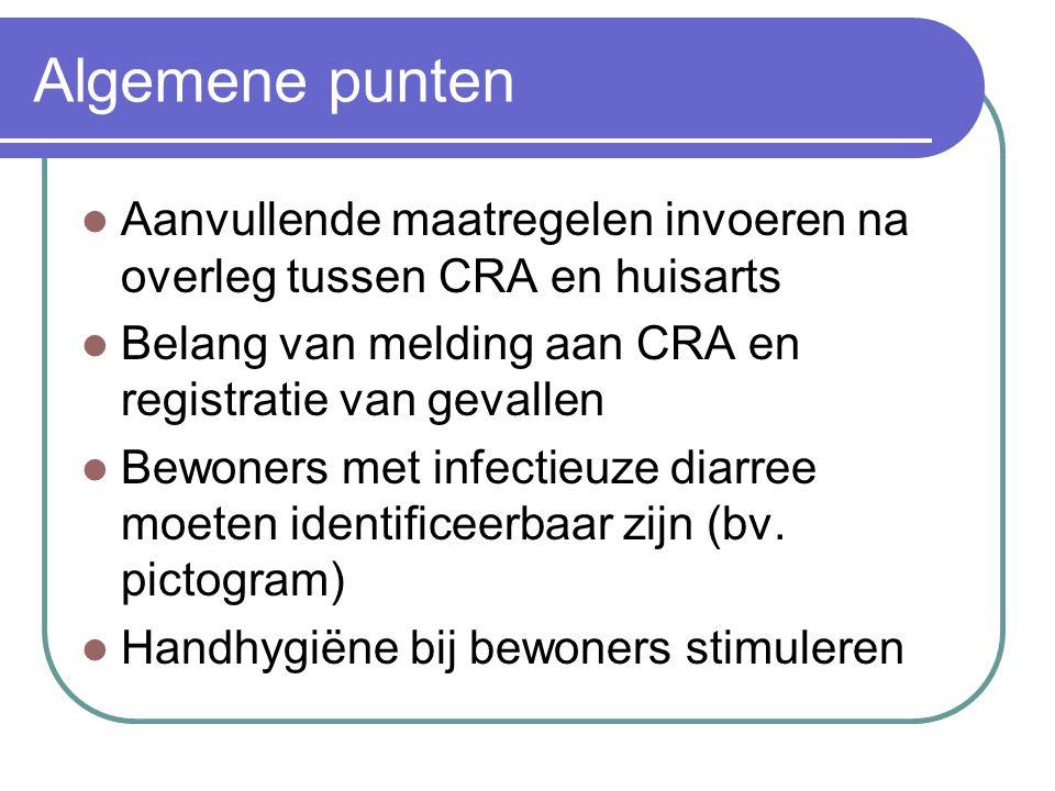 Algemene punten Aanvullende maatregelen invoeren na overleg tussen CRA en huisarts. Belang van melding aan CRA en registratie van gevallen.