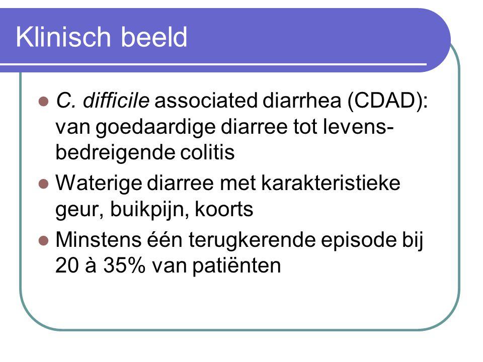 Klinisch beeld C. difficile associated diarrhea (CDAD): van goedaardige diarree tot levens-bedreigende colitis.