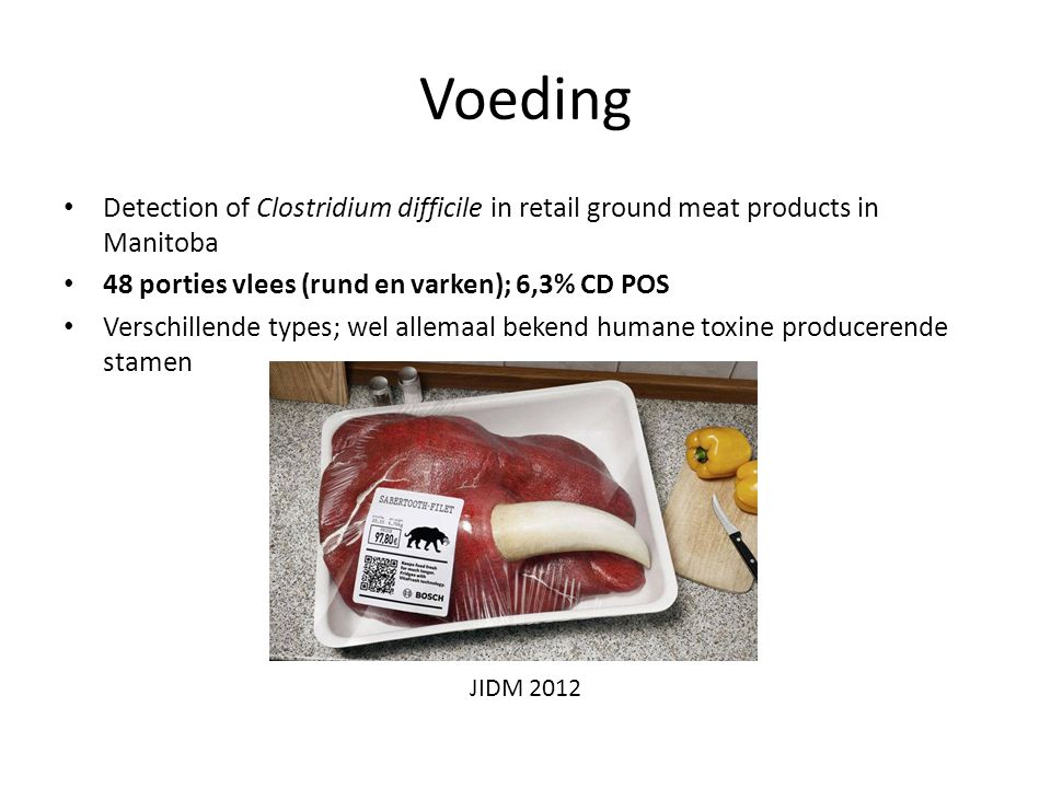 Voeding Detection of Clostridium difficile in retail ground meat products in Manitoba. 48 porties vlees (rund en varken); 6,3% CD POS.
