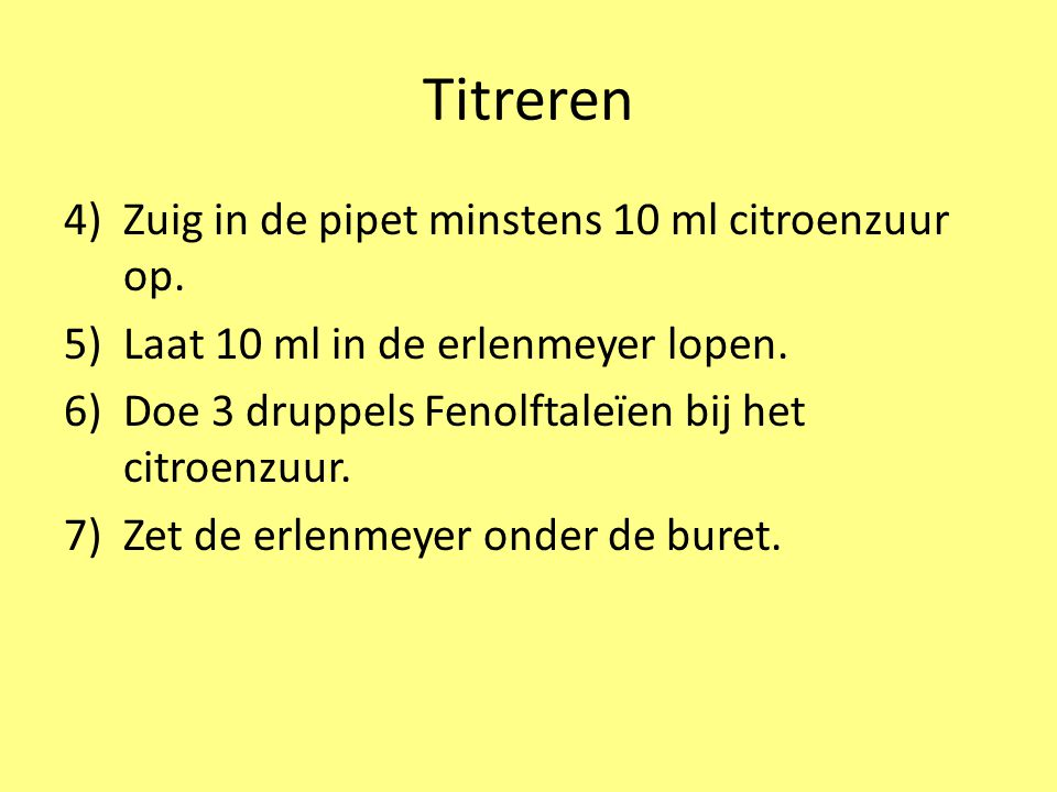 Titreren Zuig in de pipet minstens 10 ml citroenzuur op.