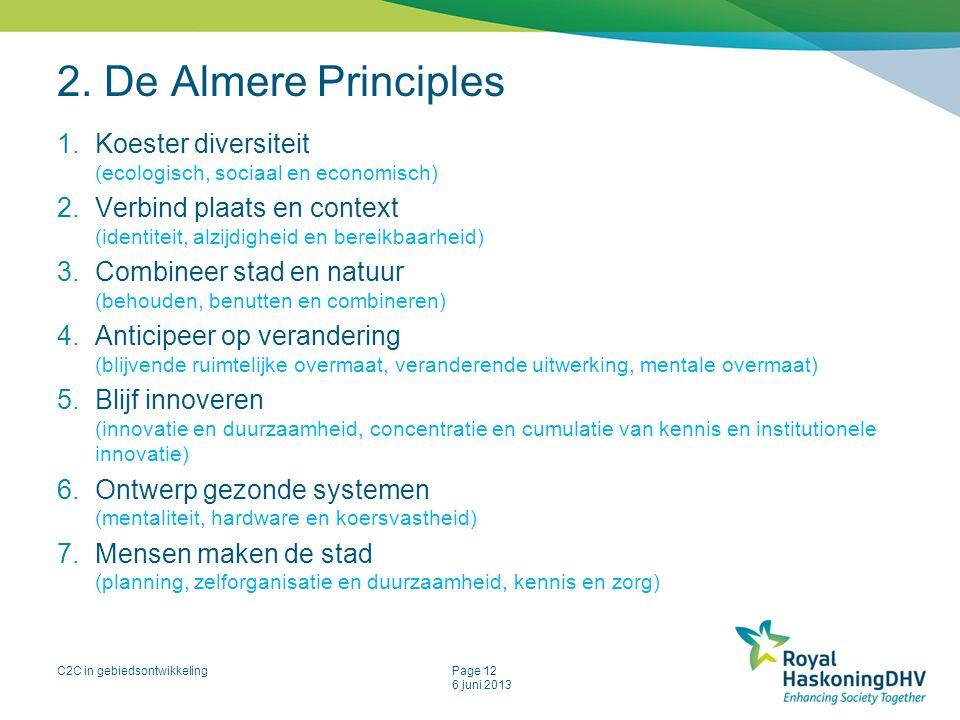 2. De Almere Principles Koester diversiteit (ecologisch, sociaal en economisch)