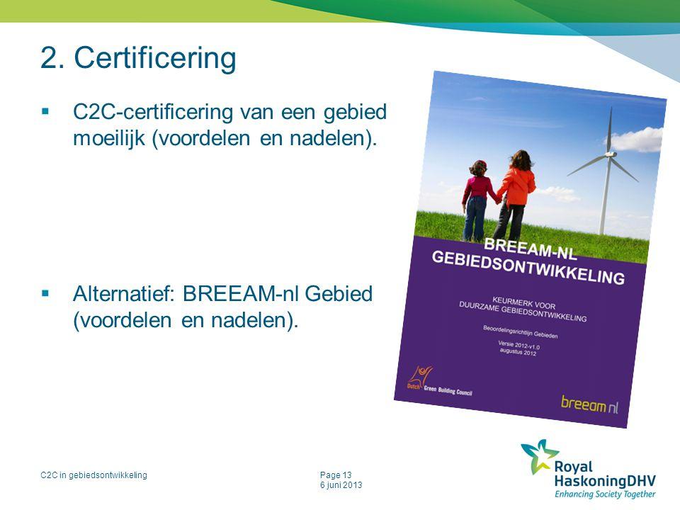 2. Certificering C2C-certificering van een gebied moeilijk (voordelen en nadelen).