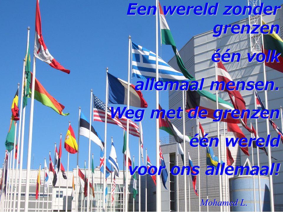 Een wereld zonder grenzen één volk allemaal mensen. Weg met de grenzen