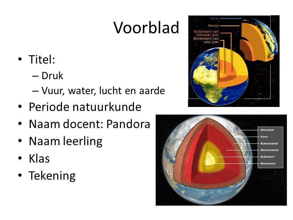 Voorblad Titel: Periode natuurkunde Naam docent: Pandora Naam leerling