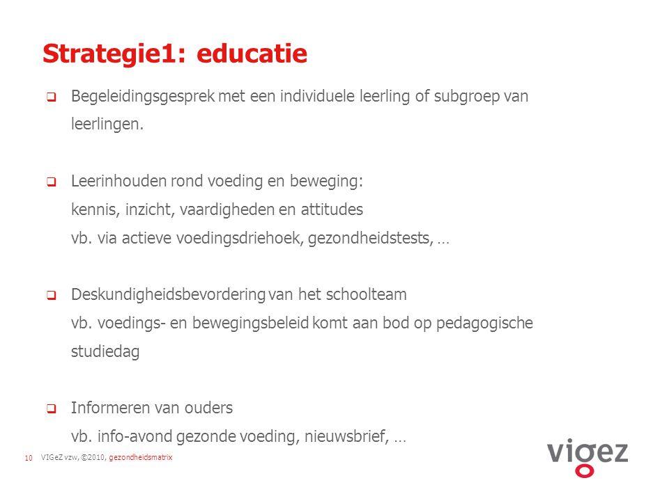 Strategie1: educatie Begeleidingsgesprek met een individuele leerling of subgroep van leerlingen.