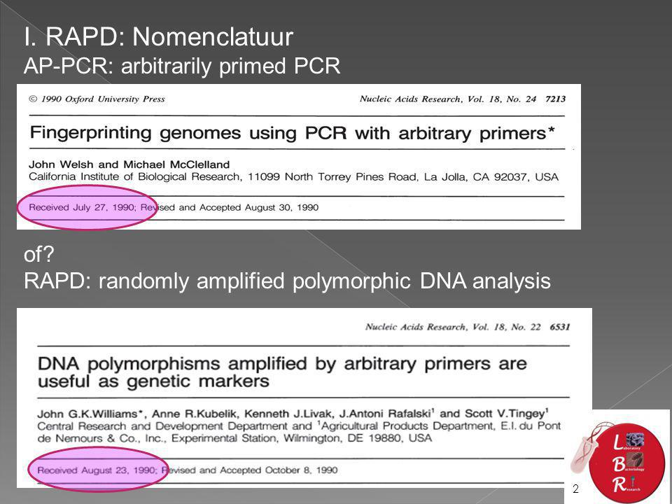 I. RAPD: Nomenclatuur AP-PCR: arbitrarily primed PCR of