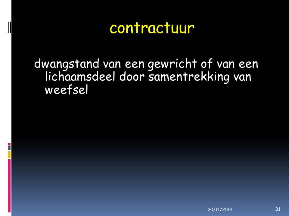 contractuur dwangstand van een gewricht of van een lichaamsdeel door samentrekking van weefsel.
