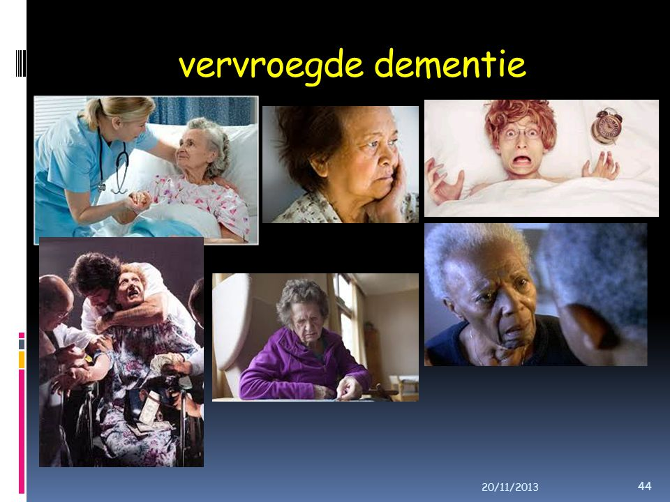 vervroegde dementie 20/11/2013