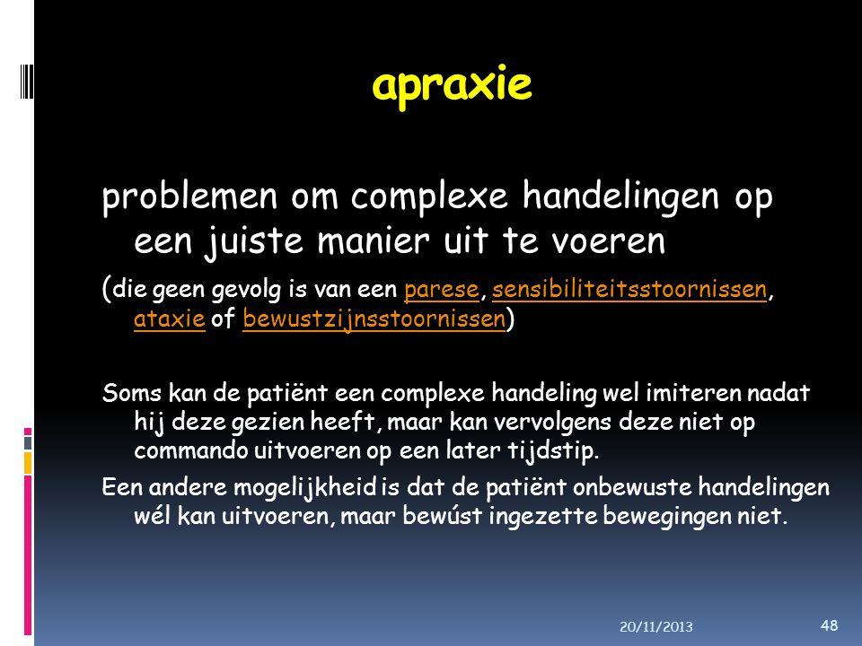 apraxie problemen om complexe handelingen op een juiste manier uit te voeren.