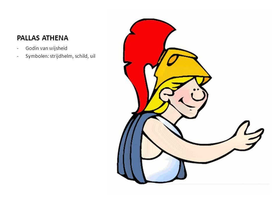 PALLAS ATHENA Godin van wijsheid Symbolen: strijdhelm, schild, uil