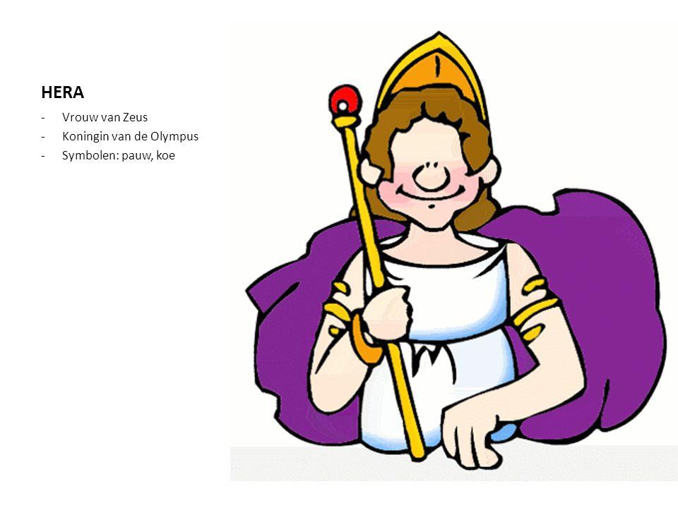 HERA Vrouw van Zeus Koningin van de Olympus Symbolen: pauw, koe