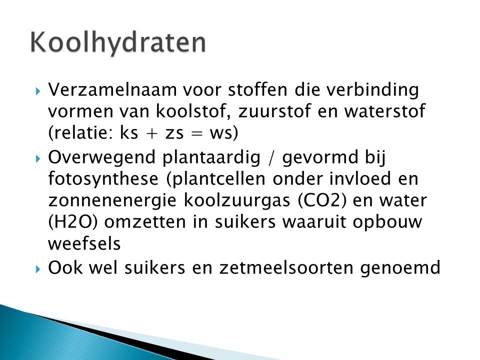 Koolhydraten Verzamelnaam voor stoffen die verbinding vormen van koolstof, zuurstof en waterstof (relatie: ks + zs = ws)