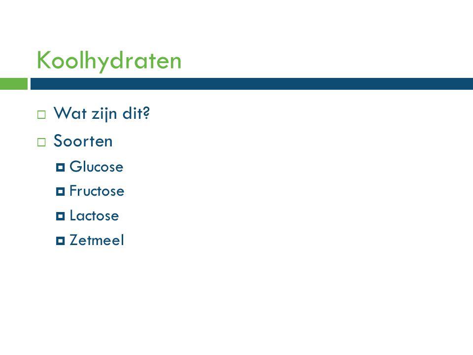 Koolhydraten Wat zijn dit Soorten Glucose Fructose Lactose Zetmeel