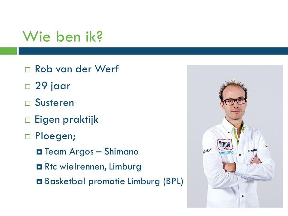 Wie ben ik Rob van der Werf 29 jaar Susteren Eigen praktijk Ploegen;