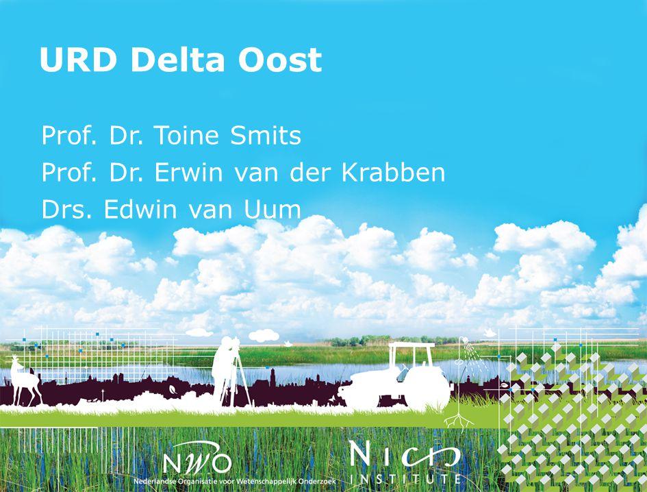 URD Delta Oost Prof. Dr. Toine Smits Prof. Dr. Erwin van der Krabben