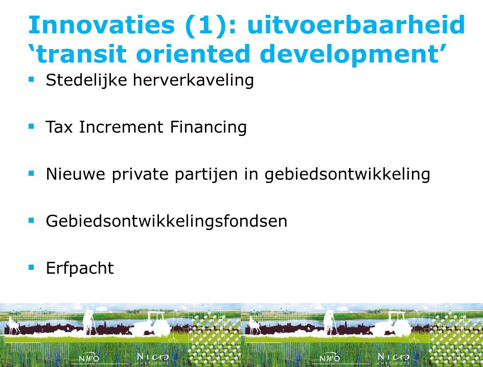 Innovaties (1): uitvoerbaarheid 'transit oriented development'