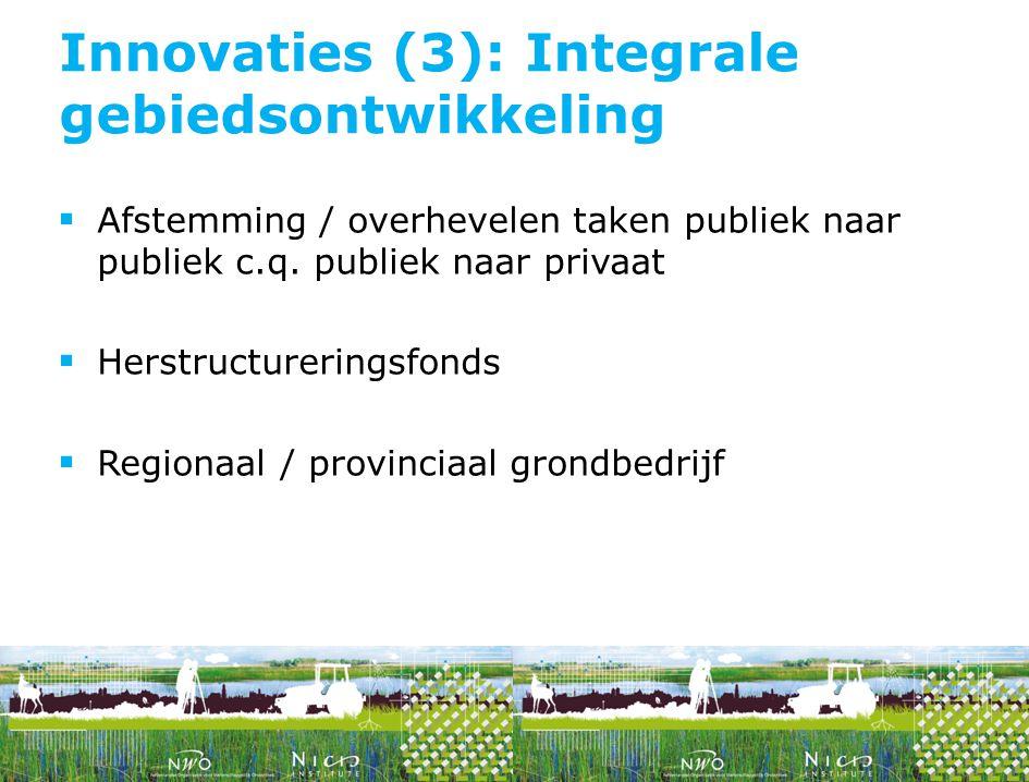 Innovaties (3): Integrale gebiedsontwikkeling