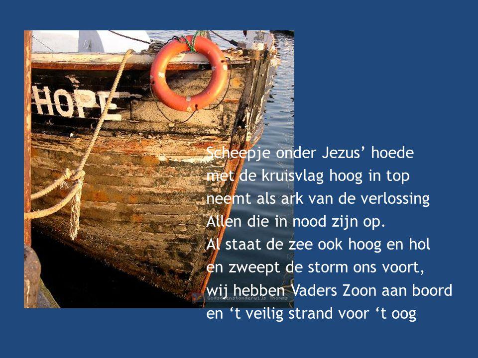 Scheepje onder Jezus' hoede met de kruisvlag hoog in top neemt als ark van de verlossing Allen die in nood zijn op.