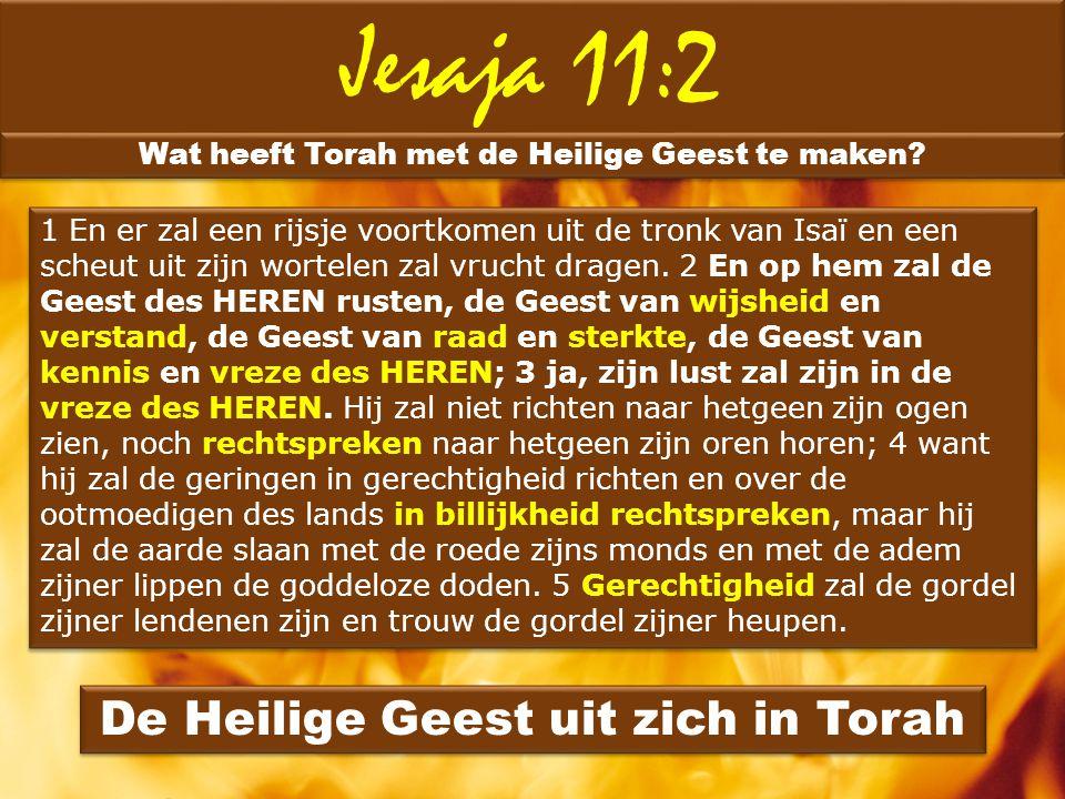 Jesaja 11:2 De Heilige Geest uit zich in Torah