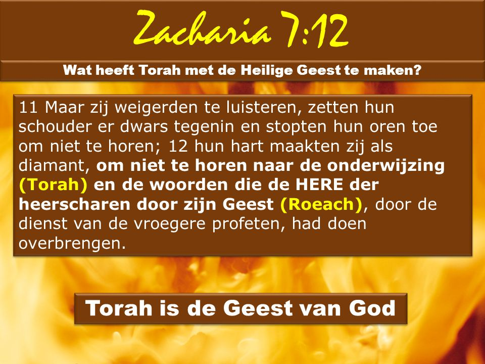 Zacharia 7:12 Torah is de Geest van God