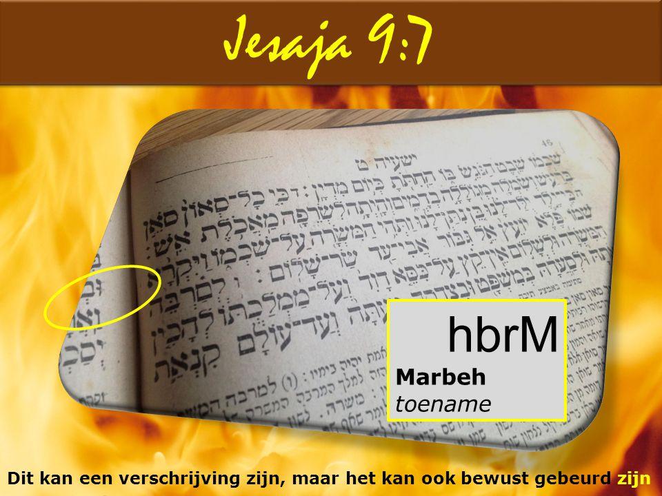 Jesaja 9:7 hbrM Marbeh toename