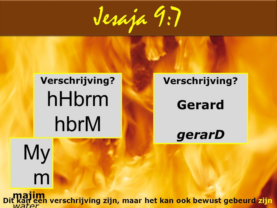 Jesaja 9:7 hHbrm hbrM Mym Gerard gerarD Verschrijving Verschrijving