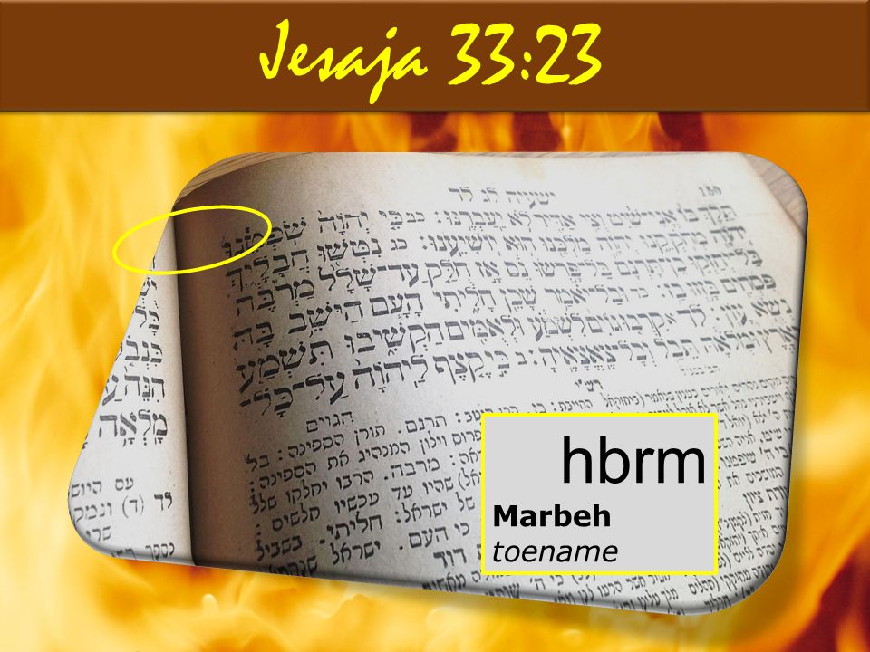 Jesaja 33:23 hbrm Marbeh toename